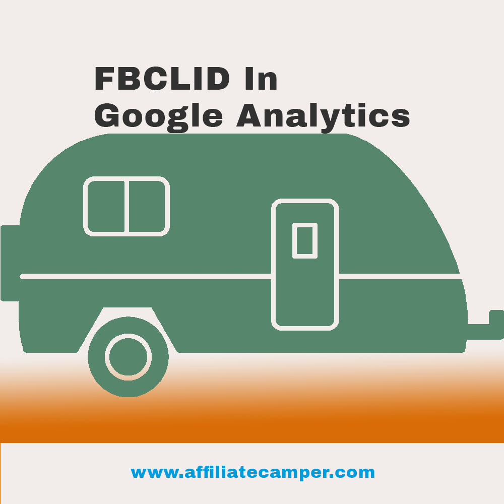 FBCLID Query Parameters in Google Analytics