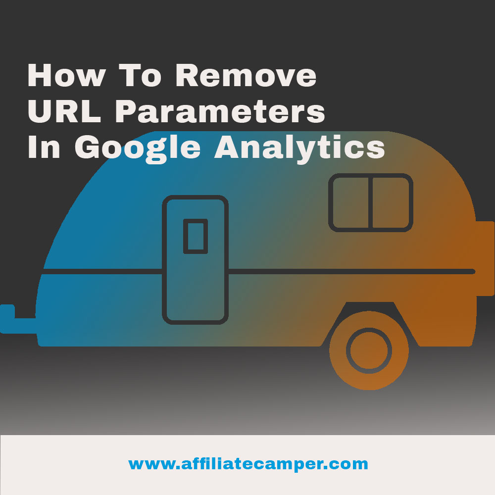 How To Handle URL Query Parameters in Google Analytics