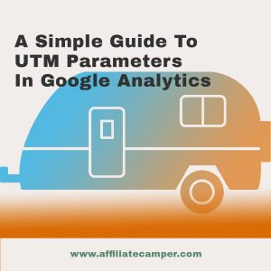 UTM Parameters – A No-Frills Guide